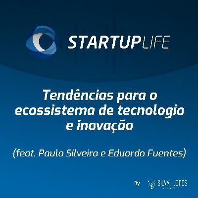 Tendências para o ecossistema de tecnologia e inovação [com Paulo Silveira (Alura)  e Eduardo Fuentes (Distrito Dataminer)]