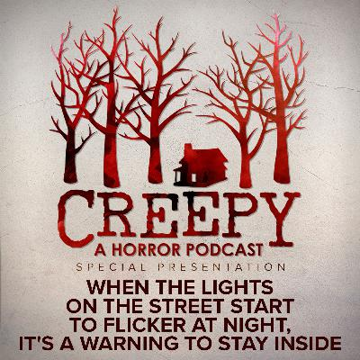 When The Lights On The Street Start To Flicker At Night, It's A Warning To Stay Inside