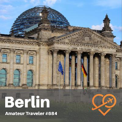 AT#684 - Travel to Berlin, Germany (repeat)