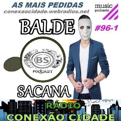 #96-1 AS MIX MAIS PEDIDAS COM BALDE SACANA. PRIMEIRA HORA