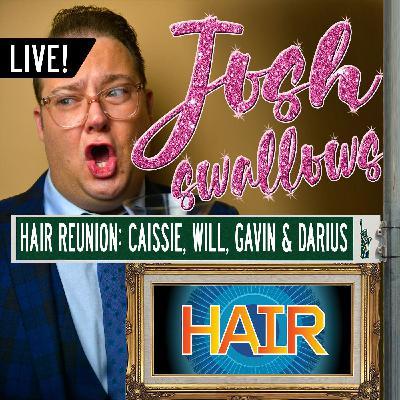 Ep33 - LIVE: HAIR - Caissie Levy, Gavin Creel, Will Swenson & Darius Nichols