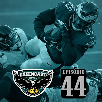 GreencastBR 44 – Eagles vs Ravens – Semana 6