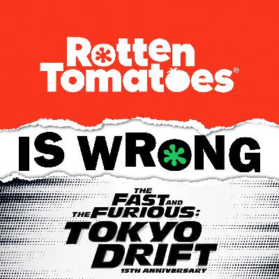 40: We're Wrong About... The Fast and the Furious: Tokyo Drift (Movie Review)