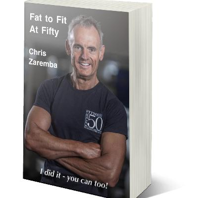17 - Fat To Fit At Fifty - My own fat-to-fit story plus advice for others wanting to do the same, taken from my new book.