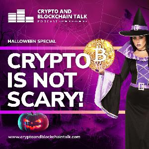 Halloween Special - Crypto Is Not Scary! #35