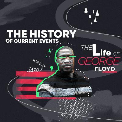 The Life of George Floyd
