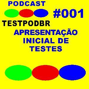 TESTpodBR #001 – Apresentação Inicial de Testes