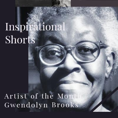 Inspirational Shorts - Gwendolyn Brooks Poetry