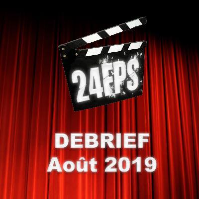 24FPS Debrief Août 2019
