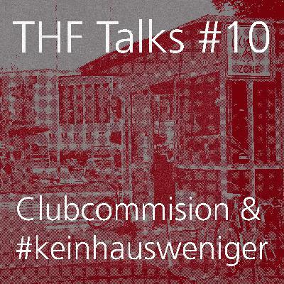THF Talks #10 Clubcommision und #keinhausweniger