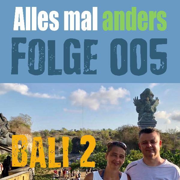 AMA 005: Bali Teil 2