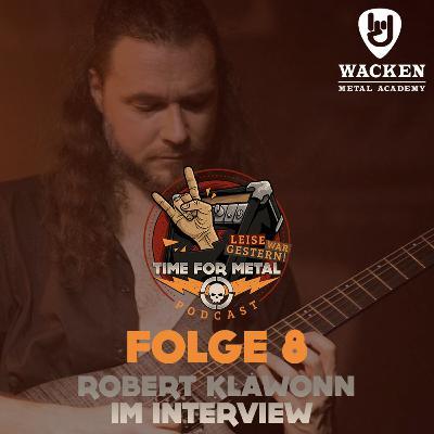 Folge 8 - Robert Klawonn (Dozent, Gitarrist u.a. für Joachim Witt) über die Wacken Metal Academy im Interview