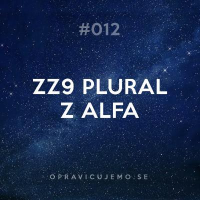 012: ZZ9 Plural Z Alfa
