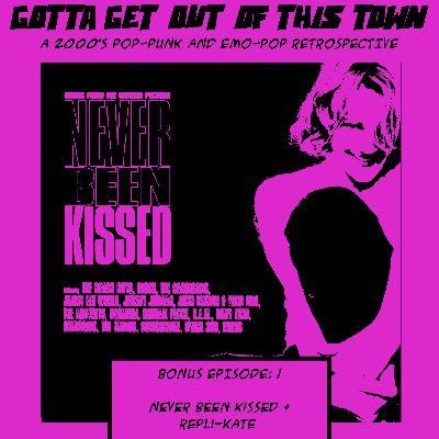 Bonus Episode 1: Never Been Kissed and Repli-Kate