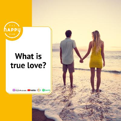 What is True Love? - The Happy Club Podcast