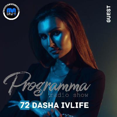 Dasha IvLife-#Programma 072 Guest mix #72 #72