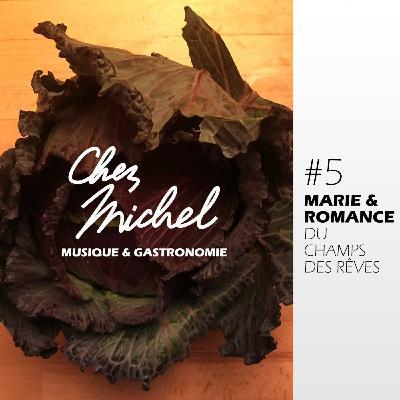 Chez Michel #5 - Marie & Romance du Champ des Rêves