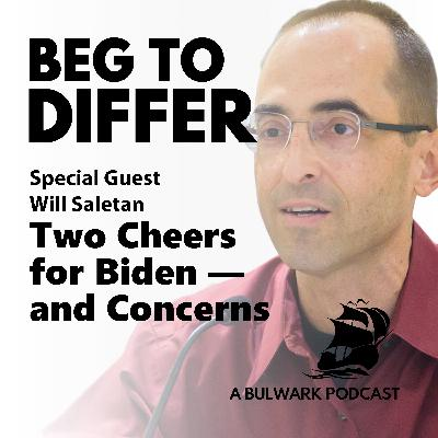 Two Cheers for Biden — and Concerns