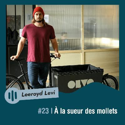 #23 | Leeroyd Levi - À la sueur des mollets