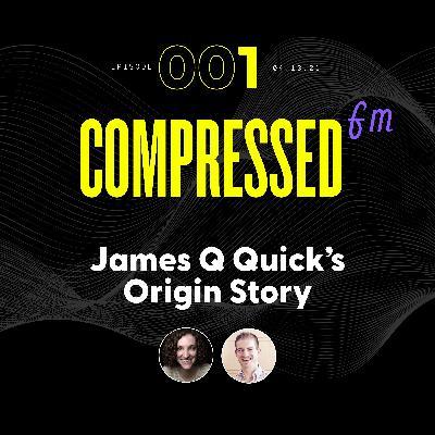 1 | James Q Quick's Origin Story