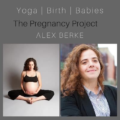 The Pregnancy Project with Alex Berke