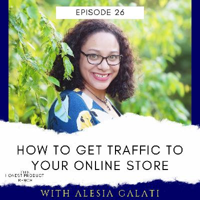 How to get Traffic to your Online Store (even w/out a budget)