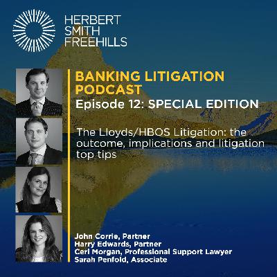 Banking Litigation Podcast Episode 12: SPECIAL EDITION – The Lloyds/HBOS Litigation: the outcome, implications and litigation top tips