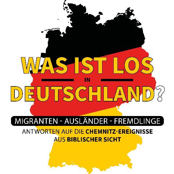 PREDIGT - Was ist los in Deutschland? Antworten auf die Chemnitz-Ereignisse