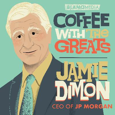 Jamie Dimon - Chairman and CEO of JPMorgan Chase