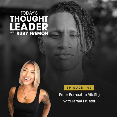 193: From Burnout to Vitality with Jamal Früster