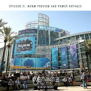 031 - NAMM preview and power outages