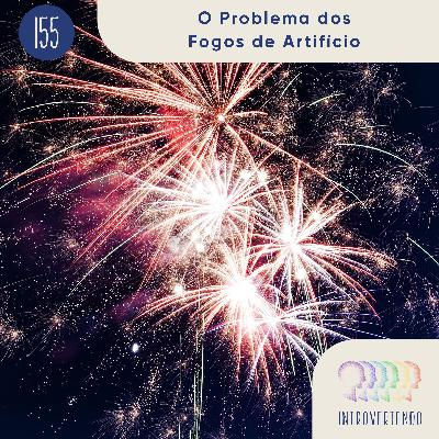 #155 - O Problema dos Fogos de Artifício