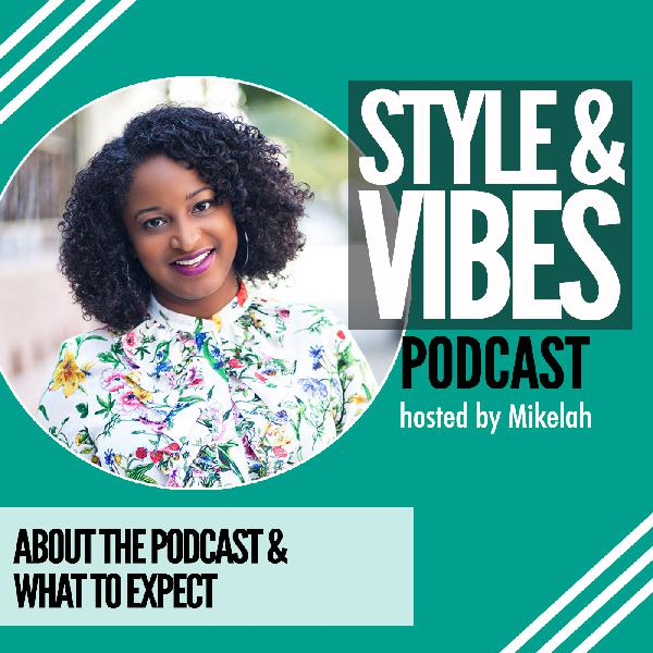 About Style & Vibes with Mikelah Rose