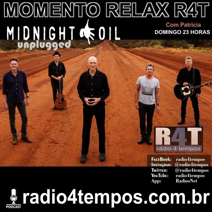 Rádio 4 Tempos - Momento Relax - Midnight Oil:Rádio 4 Tempos