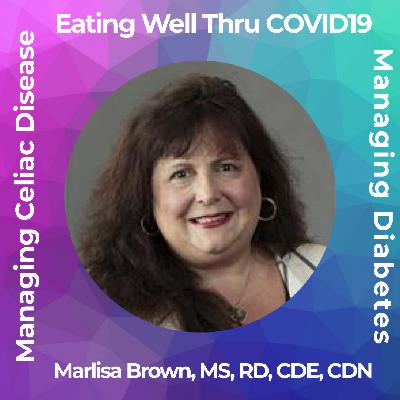 Eating Well During COVID-19 with Marlisa Brown, MS, RD CDE, CDN