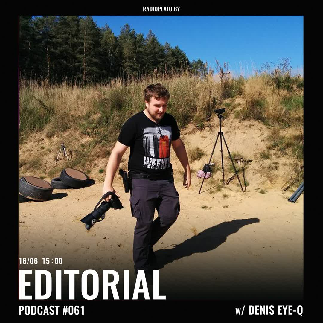 Radio Plato - Editorial Podcast #061 w Denis Eye-Q