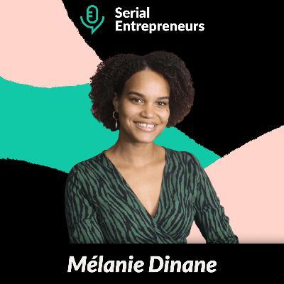 #32 - Mélanie Dinane (Goldup) : Développer une communauté d'entrepreneuses