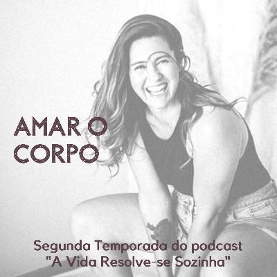 #25 Uma história de amor próprio com Sónia Morais Santos