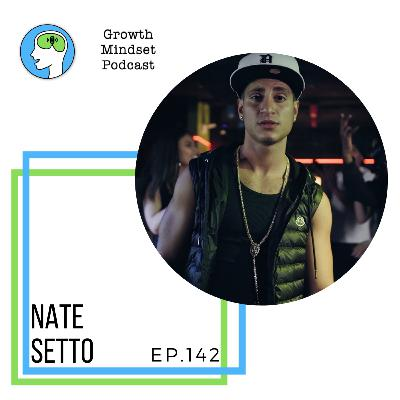 142: Developing Confidence - Nate Setto, Pop/R&B artist