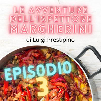 Le avventure dell'ispettore Margherini - Ep. 03