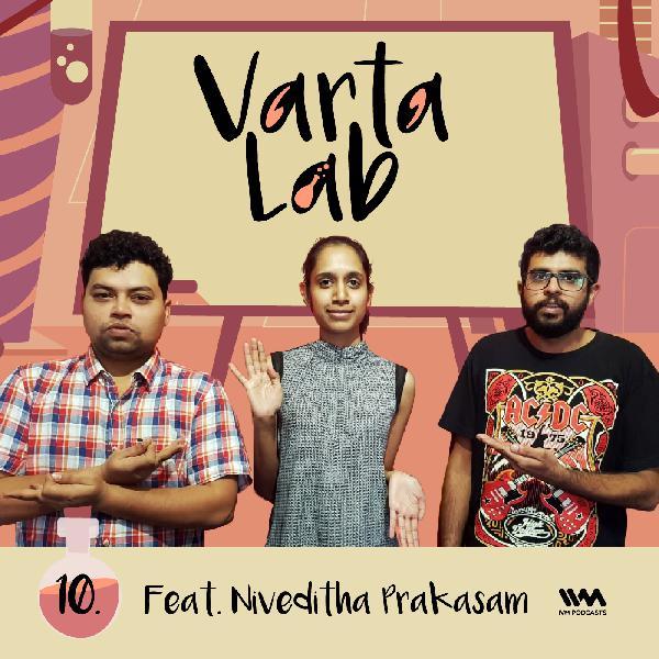 S02 E10: Feat. Niveditha Prakasam