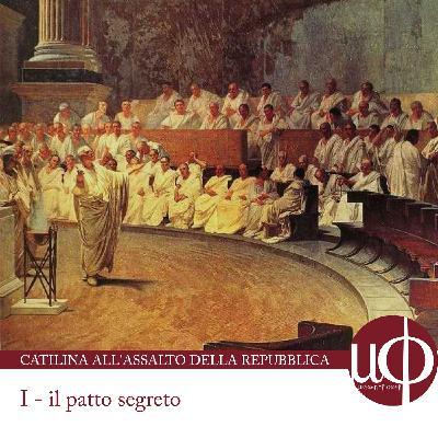 Catilina all'assalto della Repubblica - Il patto segreto - prima puntata