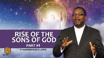 Rise of the Sons of God [Part 1]