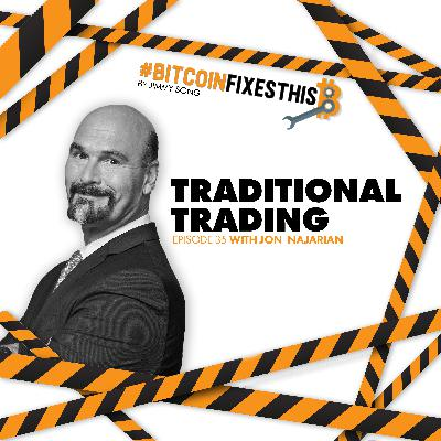 Bitcoin Fixes This #35: Traditional Trading with Jon Najarian