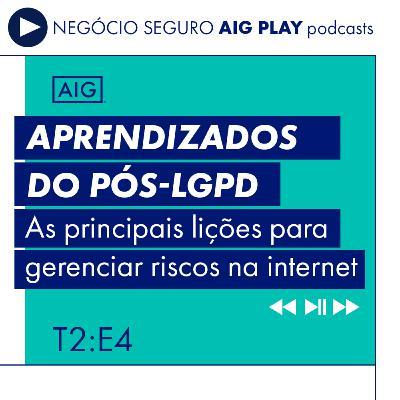 Aprendizados do Pós-LGPD: As principais Lições para Gerenciar Riscos na Internet