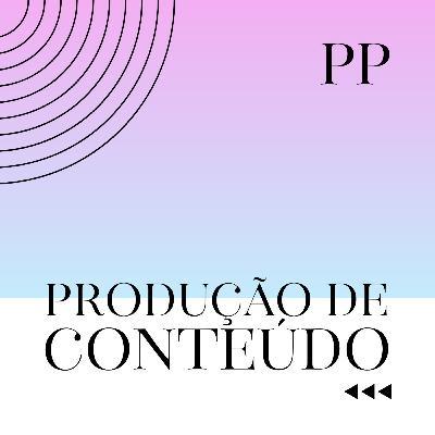 #49 Projeto Piloto - Produção de conteúdo