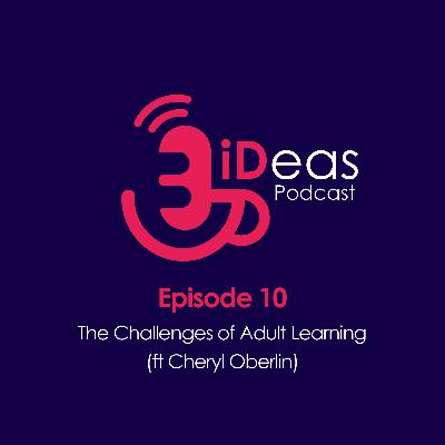 Episode 10. The Challenges of Adult Learning (ft Cheryl Oberlin)
