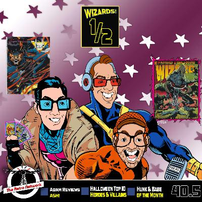 Wizards The Podcast Guide To Comics   Mini Episode 40.5