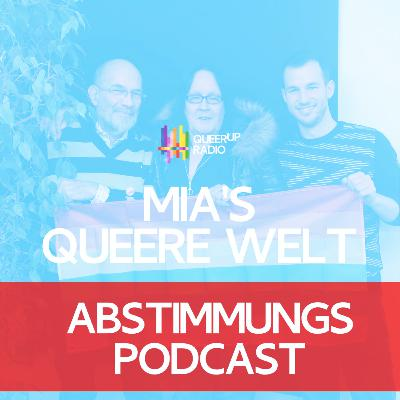 Abstimmungspodcast | Mias queere Welt