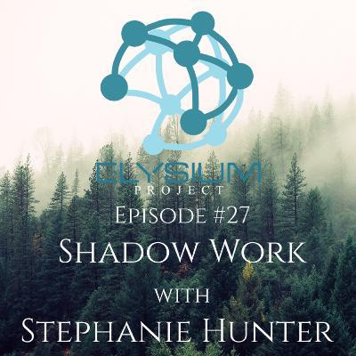 Episode 27: Shadow  Work with Stephanie Hunter